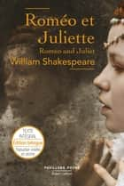 Roméo et Juliette – Édition bilingue - Texte intégral ebook by William SHAKESPEARE, Victor BOURGY