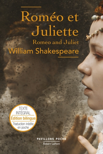 Roméo et Juliette – Édition bilingue - Texte intégral ebook by William SHAKESPEARE