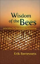 Wisdom of the Bees ebook by Erik Berrevoets