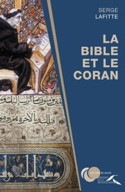 La Bible et le Coran ebook by Serge LAFITTE