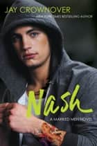 Nash - A Marked Men Novel ebook by Jay Crownover
