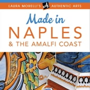 MADE IN NAPLES & THE AMALFI COAST audiobook by Laura Morelli