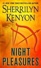 Night Pleasures ebook by Sherrilyn Kenyon