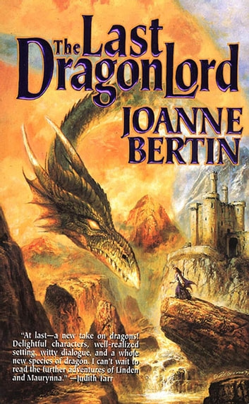The Last Dragonlord eBook by Joanne Bertin