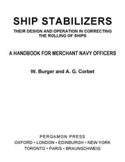 Ship Stabilizers - A Handbook for Merchant Navy Officers ebook by W. Burger,A. G. Corbet,J. H. Clough-Smith,G. E. Earl