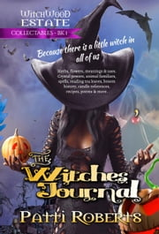 The Witches' Journal - Witchwood Estate Collectables, #1 ebook by Patti Roberts