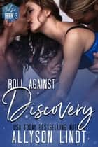 Roll Against Discovery - A Ménage Romance ebook by Allyson Lindt