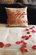 "The Little Red Book - A ""Bedroom Talk"" Dictionary ebook by Ann Marie Rios"