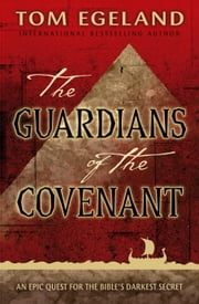 The Guardians of the Covenant ebook by Tom Egeland