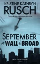 September at Wall & Broad ebook by Kristine Kathryn Rusch
