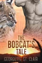 Blue Moon Shifters: The Bobcat's Tale - Blue Moon Junction, #2 ebook by