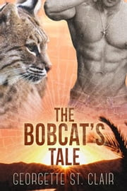 Blue Moon Shifters: The Bobcat's Tale - Blue Moon Junction, #2 ebook by Georgette St. Clair