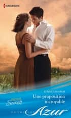 Une proposition incroyable ebook by Lynne Graham