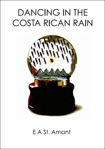 Dancing in the Costa Rican Rain ebook by Edward St Amant