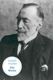 The Works Of Joseph Conrad ebook by Joeseph Conrad