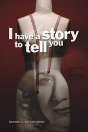 I Have a Story to Tell You ebook by Seemah C. Berson