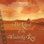 The Legend of the Wandering King audiobook by Laura Gallego Garcu00eda, Patrick Fraley, Hillary Huber,...