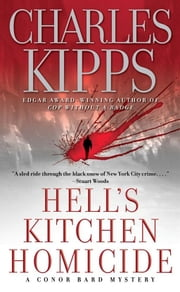 Hell's Kitchen Homicide - A Conor Bard Mystery ebook by Charles Kipps