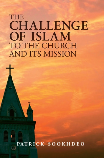 The Challenge of Islam to the Church and Its Mission ebook by Patrick Sookhdeo