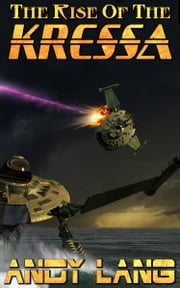 The Rise Of The Kressa ebook by Andy Lang