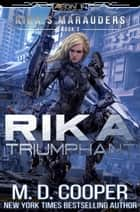 Rika Triumphant ebook by M. D. Cooper