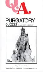 Purgatory Quizzes ebook by Leslie Rev. Fr. Rumble