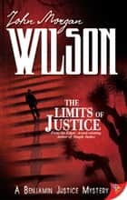 The Limits of Justice ebook by John Morgan Wilson