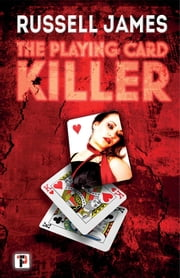 The Playing Card Killer ebook by Russell James