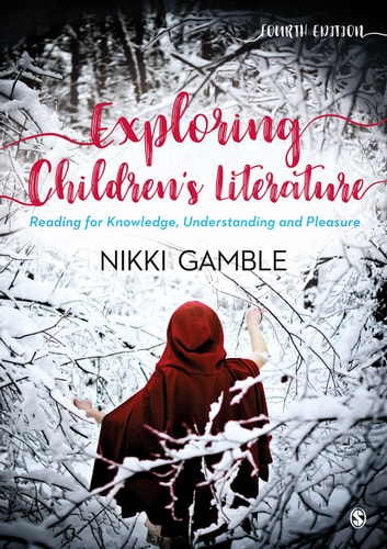 Exploring Children's Literature - Reading for Knowledge, Understanding and Pleasure ebook by Nikki Gamble
