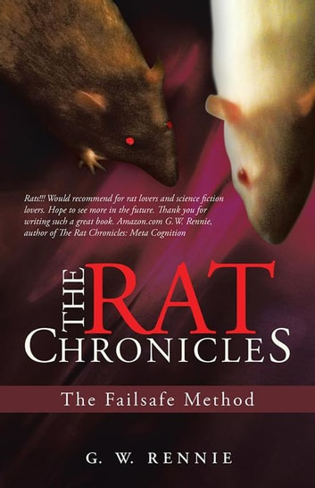 The Rat Chronicles - The Failsafe Method ebook by G. W. Rennie