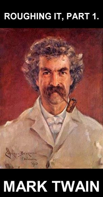 Roughing It, Part 1. [com Glossário em Português] ebook by Mark Twain,Eternity Ebooks