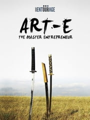 ART-E: The Master Entrepreneur ebook by Secret Entourage