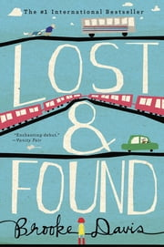 Lost & Found - A Novel ebook by Brooke Davis