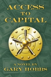 Access to Capital ebook by Gary Hobbs