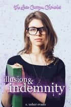Illusion and Indemnity ebook by S. Usher Evans