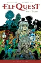 ElfQuest: The Final Quest Volume 3 eBook by Wendy Pini, Richard Pini, Wendy Pini,...