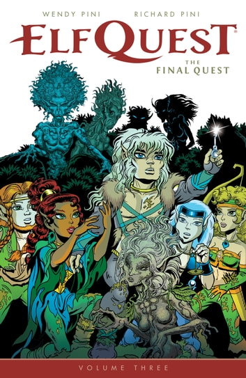 ElfQuest: The Final Quest Volume 3 ebook by Wendy Pini,Richard Pini