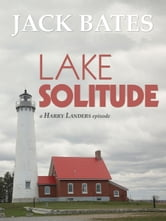 Lake Solitude ebook by Jack Bates