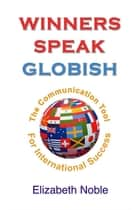 Winners Speak Globish ebook by Elizabeth Noble