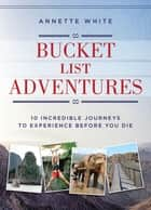 Bucket List Adventures ebook by Annette White