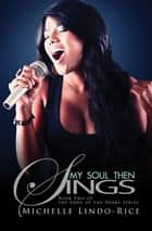My Soul Then Sings - Book Two of the Song of the Heart Series ebook by Michelle Lindo-Rice