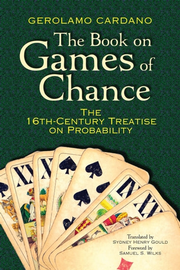 The Book on Games of Chance - The 16th-Century Treatise on Probability ebook by Gerolamo Cardano