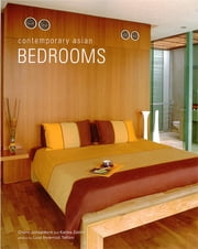 Contemporary Asian Bedrooms ebook by Chami Jotisalikorn, Karina Zabihi, Luca Invernizzi Tettoni