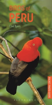 Pocket Photo Guide to the Birds of Peru ebook by Clive Byers
