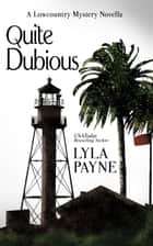 Quite Dubious (A Lowcountry Novella) ebook by Lyla Payne