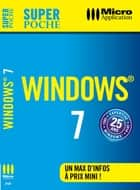Windows 7 Super Poche ebook by Sylvain Caicoya, Jean-Georges Saury