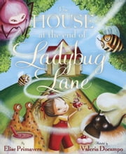 The House at the End of Ladybug Lane ebook by Elise Primavera,Valeria Docampo