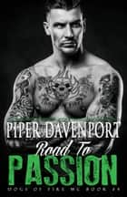 Road to Passion ebook by Piper Davenport