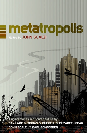 Metatropolis - Original Science Fiction Stories in a Shared Future ebook by