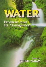 Water Problem and Its Management ebook by Satish Yadav